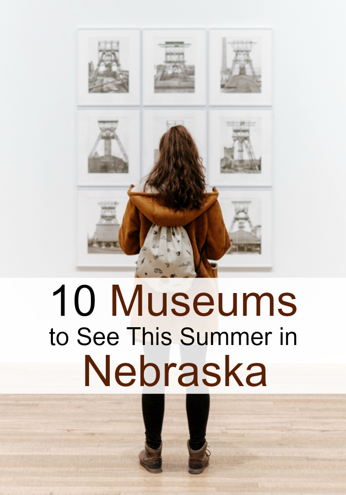 10-museums-to-see-this-summer-in-nebraska-cover-picture-pin