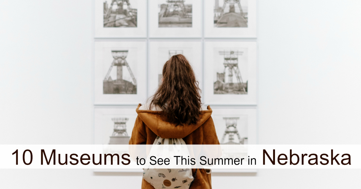 10-museums-to-see-this-summer-in-nebraska-facebook