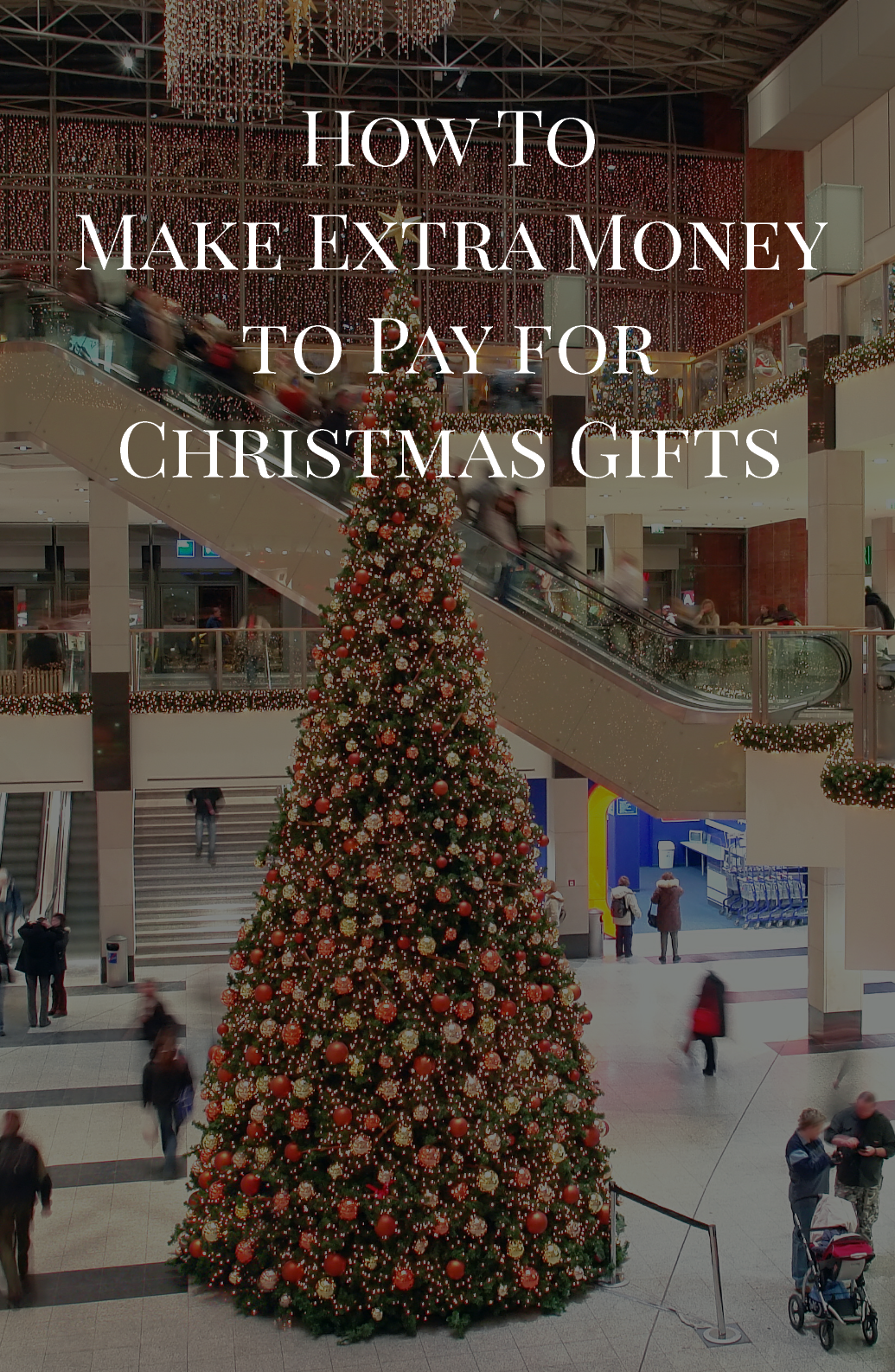 How To Make Extra Money To Pay For Christmas Gifts Mom