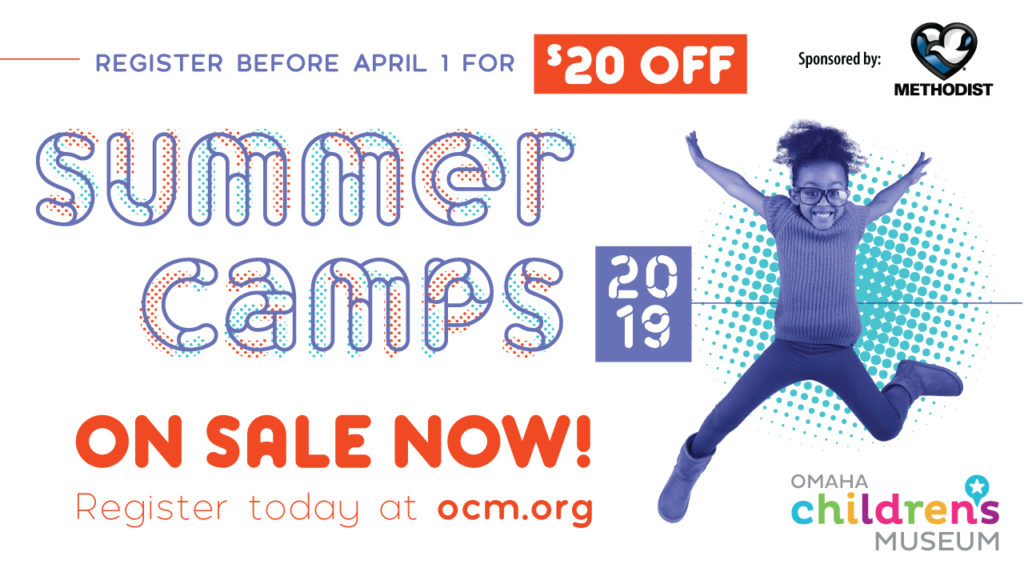 Omaha Children's Museum summer camps - register by April 1 and save $20.