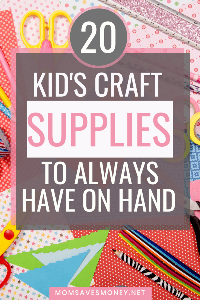 kids craft supplies to have on hand