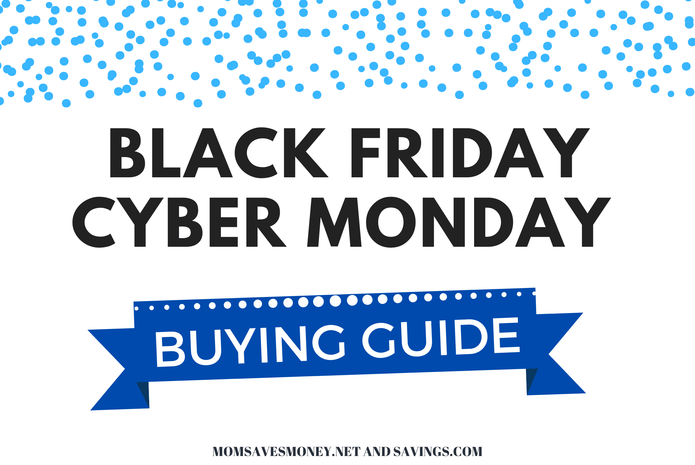 Black Friday Cyber Monday 2020 Buying Guide From Savings Com Mom Saves Money