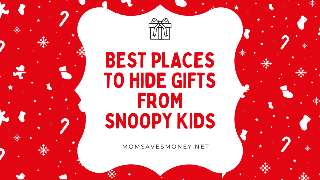 Best places to hide gifts from snoopy kids